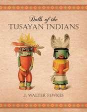 Dolls of the Tusayan Indians