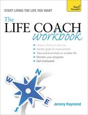The Life Coach Workbook:  50 Techniques to Excel