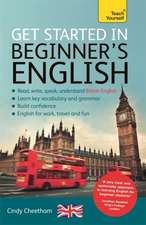 Get Started in Beginner's English:  Learn English as a Foreign Language with Teach Yourself