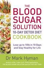 Hyman, M: The Blood Sugar Solution 10-Day Detox Diet Cookboo