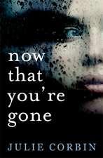 Corbin, J: Now That You're Gone