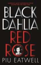 Eatwell, P: Black Dahlia, Red Rose