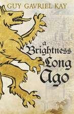 Kay, G: Brightness Long Ago
