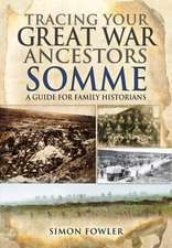 Tracing Your Great War Ancestors:  A Guide for Family Historians