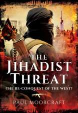 The Jihadist Threat:  The Re-Conquest of the West?
