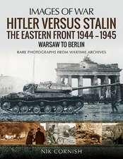 Hitler versus Stalin: The Eastern Front 1944�1945: Warsaw