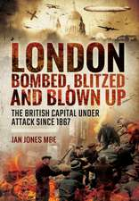 London:  The British Capital Under Attack Since 1867