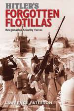 Hitler's Forgotten Flotillas