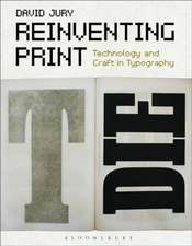 Reinventing Print: Technology and Craft in Typography