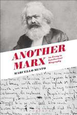 Another Marx: Early Manuscripts to the International