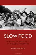 Slow Food: The Economy and Politics of a Global Movement