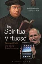 The Spiritual Virtuoso: Personal Faith and Social Transformation