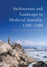 Architecture and Lanscape in Medieval Anatolia, 1100-1500