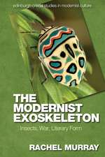 The Modernist Exoskeleton: Insects, War, Literary Form