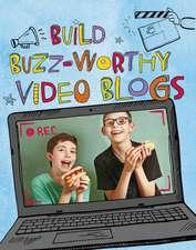 BUILD BUZZ WORTHY VIDEO BLOGS
