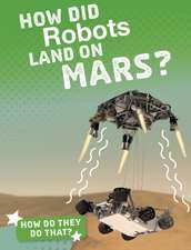 HOW DID ROBOTS LAND ON MARS