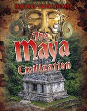 MAYA CIVILIZATION THE