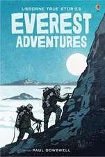 Dowswell, P: True Stories of Everest Adventures