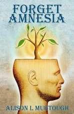 Forget Amnesia:  A Time Awaits Novel