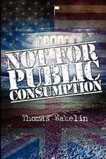Not for Public Consumption