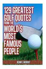 129 Greatest Golf Quotes from the World's Most Famous People