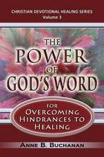 The Power of God's Word for Overcoming Hindrances to Healing