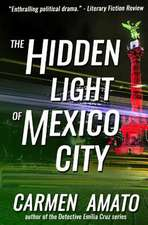 The Hidden Light of Mexico City:  Stories from the Old Neighborhood