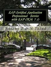 SAP Certified Application Professional Service with SAP Crm 7.0