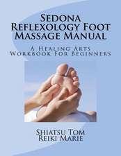 Sedona Reflexology Foot Massage Manual
