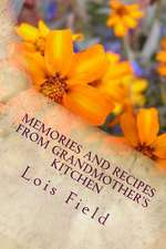 Memories and Recipes from Grandmother's Kitchen