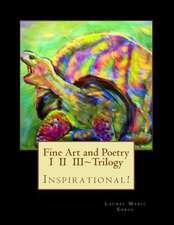 Fine Art and Poetry I II III Trilogy