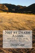Not by Death Alone