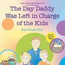 The Day Daddy Was Left in Charge of the Kids