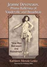 Jeanne Devereaux, Prima Ballerina of Vaudeville and Broadway