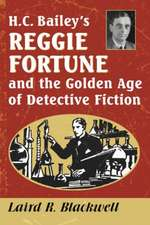 H.C. Bailey's Reggie Fortune and the Golden Age of Detective Fiction