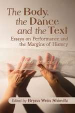 Body, the Dance and the Text