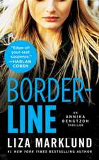Borderline:  An Annika Bengtzon Thriller