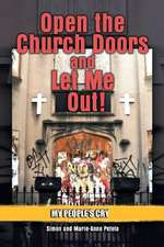 Open the Church Doors and Let Me Out!