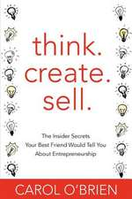Think. Create. Sell.