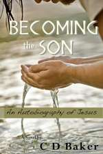 Becoming the Son:  An Autobiography of Jesus