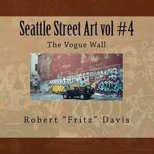 Seattle Street Art Vol #4 the Vogue Wall