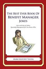 The Best Ever Book of Benefit Manager Jokes