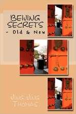 Beijing Secrets:  - Old & New