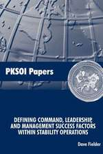 Defining Command, Leadership, and Management - Success Factors Within Stability Operations