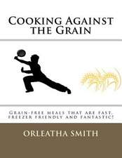 Cooking Against the Grain