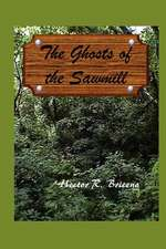 The Ghosts of the Sawmill