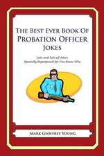 The Best Ever Book of Probation Officer Jokes