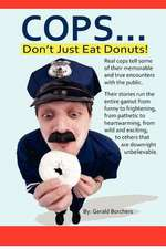 Cops Don't Just Eat Donuts