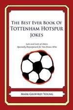 The Best Ever Book of Tottenham Hotspur Jokes