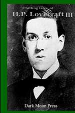 Chilling Tales of H.P. Lovecraft III